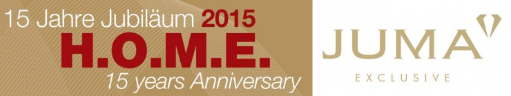 imm Cologne 2015: JUMA EXCLUSIVE als Premium-Partner mit Trendstand auf  dem 15 Jahre Jubiläums-Event des H.O.M.E. Magazins vertreten