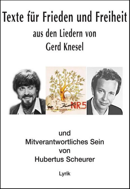 Texte für Frieden und Freiheit: aus den Liedern von Gerd Knesel