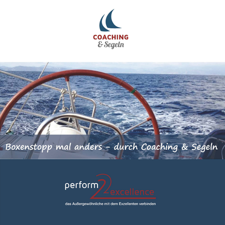 Boxenstopp mal anders - durch Coaching & Segeln