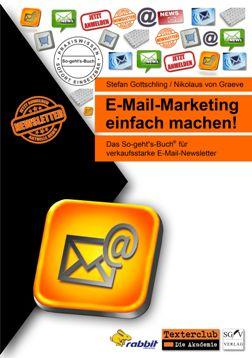 E-Mail-Marketing einfach machen! Das neue Praxis-Handbuch