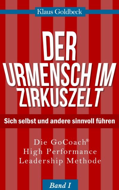 Der Urmensch im Zirkuszelt - Ratgeber von Klaus Goldbeck, erschienen im Sachbuch Verlag