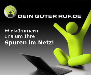 Unliebsame Einträge im Netz? - DEIN GUTER RUF hilft!