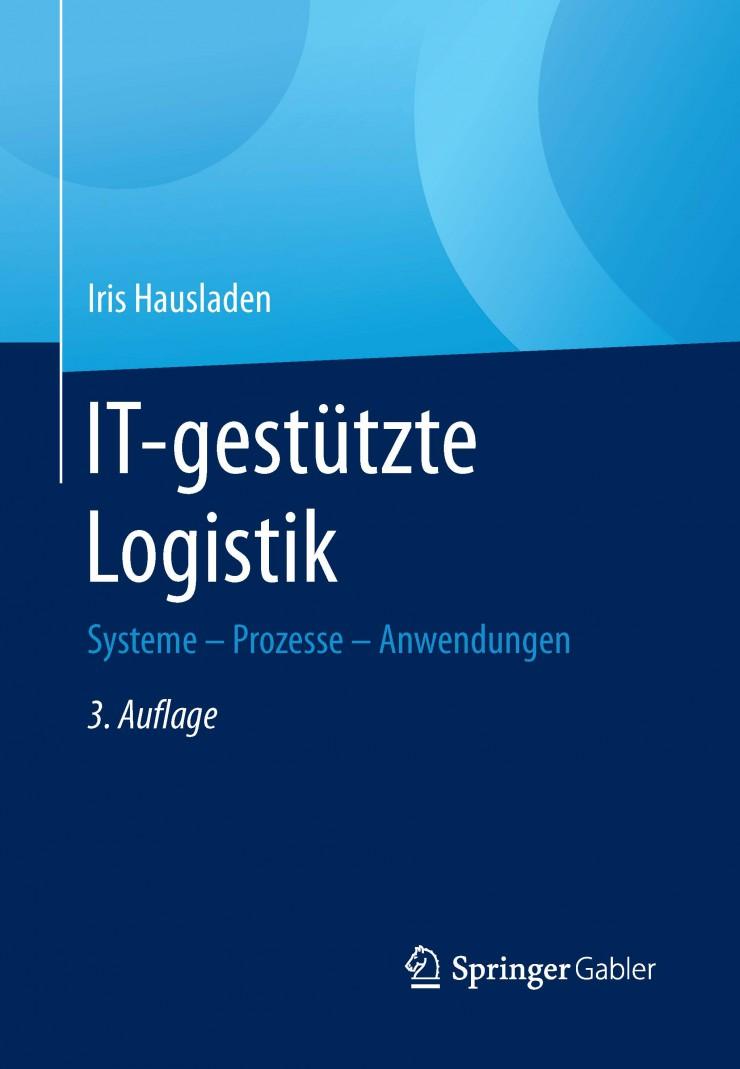 IT-gestützte Logistik. Logistik-Professorin der HHL legt Neuauflage des Lehrbuchs vor