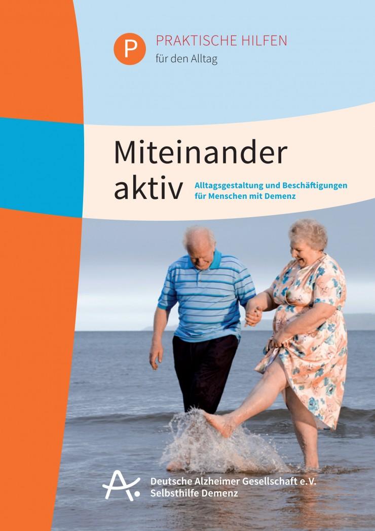 Miteinander aktiv  Broschüre der Deutschen Alzheimer Gesellschaft gibt Anregungen für den Alltag mit Menschen mit Demenz