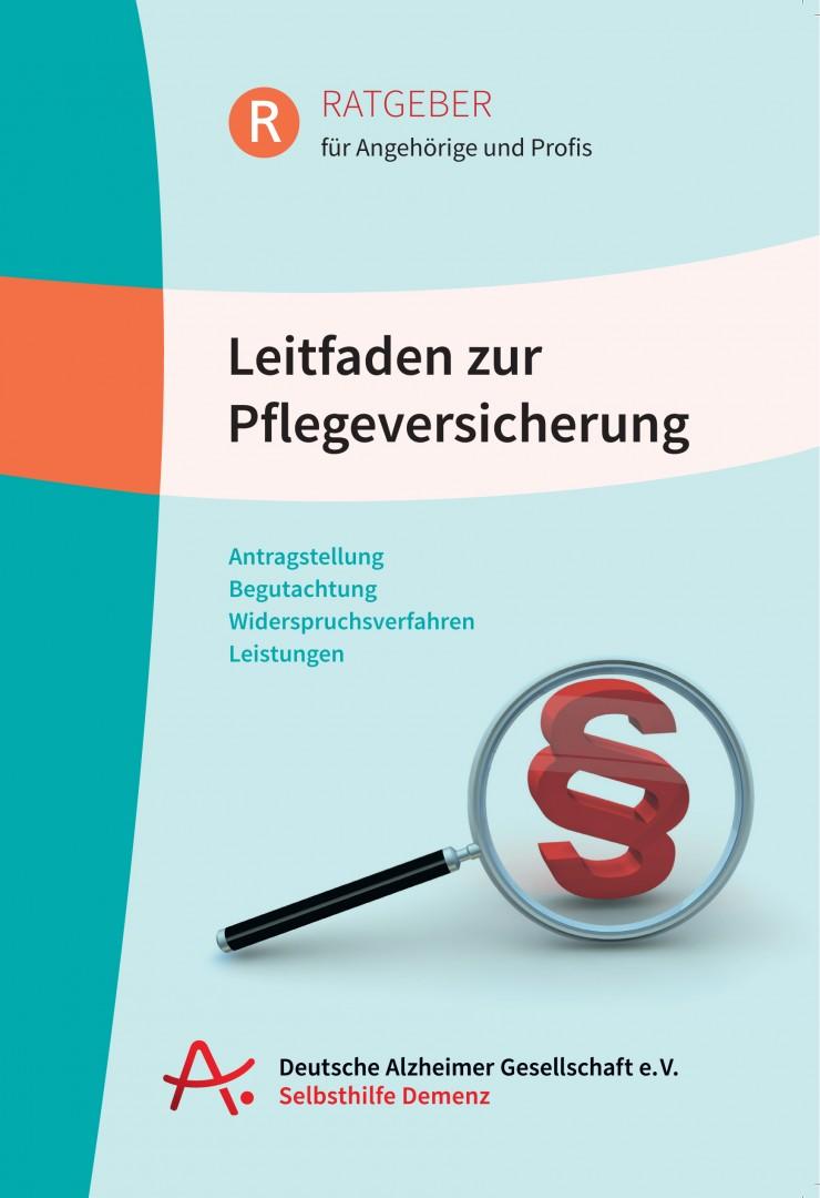 Deutsche Alzheimer Gesellschaft: Neuer Ratgeber hilft beim Antrag auf Leistungen der Pflegeversicherung