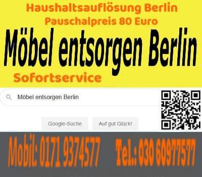 Berlin sofortige Möbelabholungen Möbelentsorgungen Entrümpelungen pauschal 80 Euro