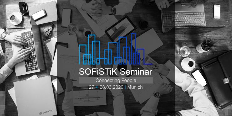 CONNECTING PEOPLE - SOFiSTiK Seminar 2020 am 27. und 28. März in München