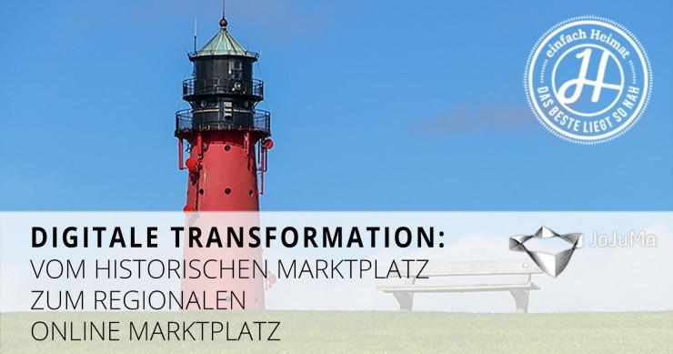 Digitale Transformation - Vom historischen Marktplatz zum regionalen Online Marktplatz