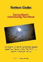 Zensur? Die unglaubliche Geschichte eines Buches über Stuttgart 21, Krieg und Globalisierung und über weitere Scheinheiligkeiten in Deutschland