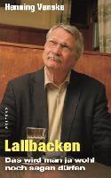 Neues Buch von Henning Venske Lallbacken  Das wird man ja wohl noch sagen dürfen