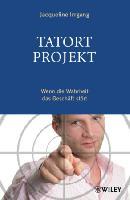 Neues Buch von Jacqueline Irrgang: Tatort Projekt - Wenn die Wahrheit das Geschäft stört