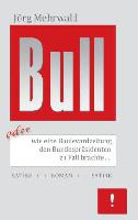 Bull oder Wie eine Boulevardzeitung den Bundespräsidenten zu Fall brachte
