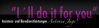 I´ll do it for you - Assistenz und Bürodienstleistung für Business und Privat....