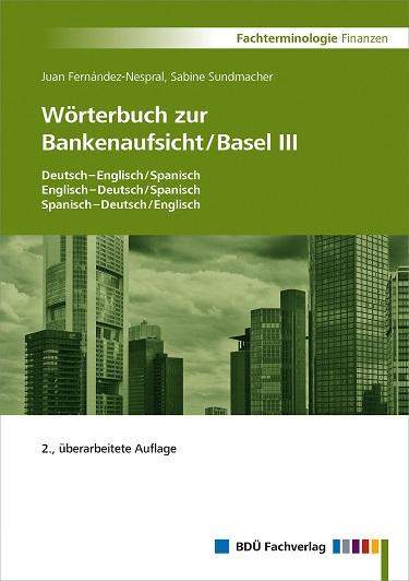 Wörterbuch zur Bankenaufsicht/Basel III (Deutsch/Englisch/Spanisch) in neuer Auflage verfügbar