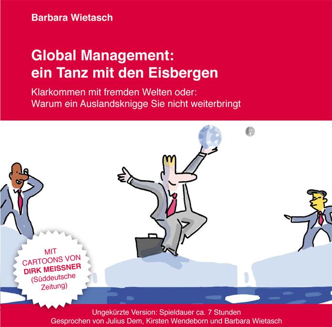 Goodbye, Kulturschock! So kommen Manager mit fremden Welten klar - und machen internationale Geschäfte perfekt