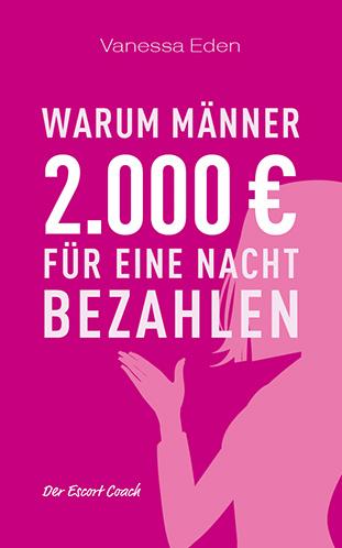 Warum bezahlen Männer 2.000 Euro für eine Nacht?