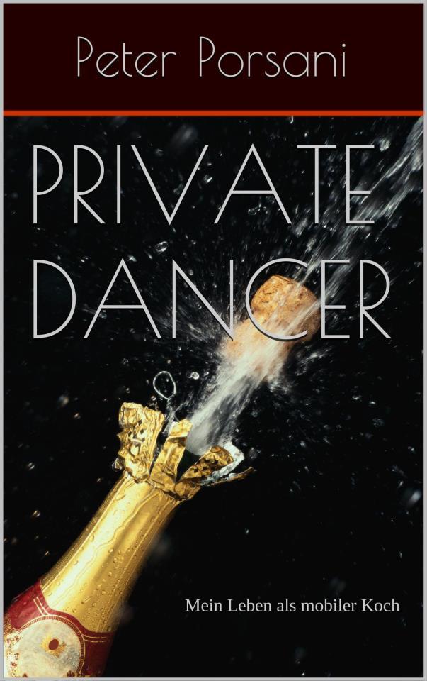 »Private Dancer«: Der Society-Einblick aus Sicht eines Privatkochs von und mit Peter Porsani