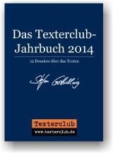 Neuerscheinung: Das Texterclub-Jahrbuch 2014. Ein Best-of mit 12 Dossiers über das Texten