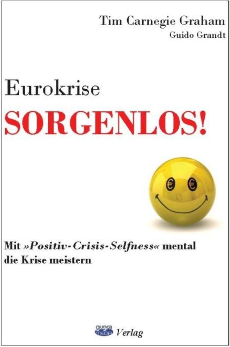 Eurokrise SORGENLOS!